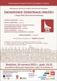 Koncert: Świadkowie doskonałej Milosci  - z okazji Roku Źycia Konsekrowanego