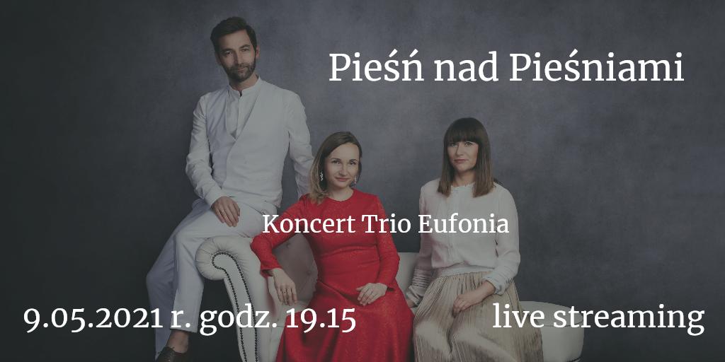 "Koncert Trio Eufonia ""Pieśń nad Pieśniami"""