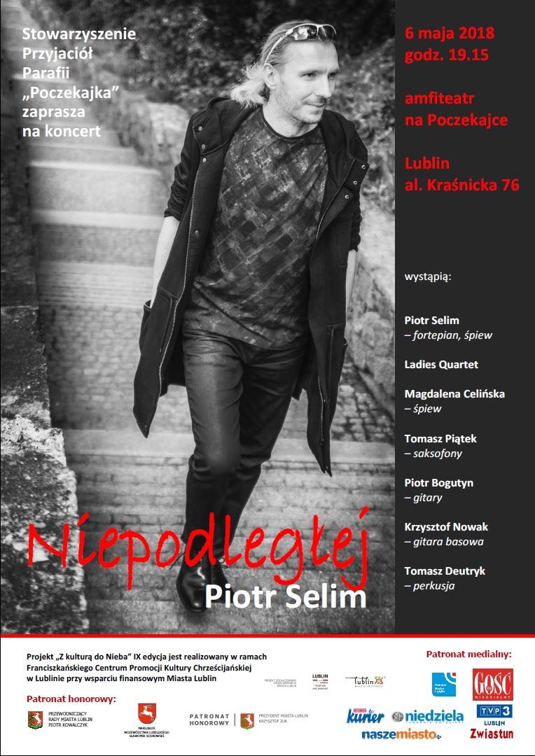 Koncert  NIEPODLEGŁEJ Piotra Selima z Zespołem.